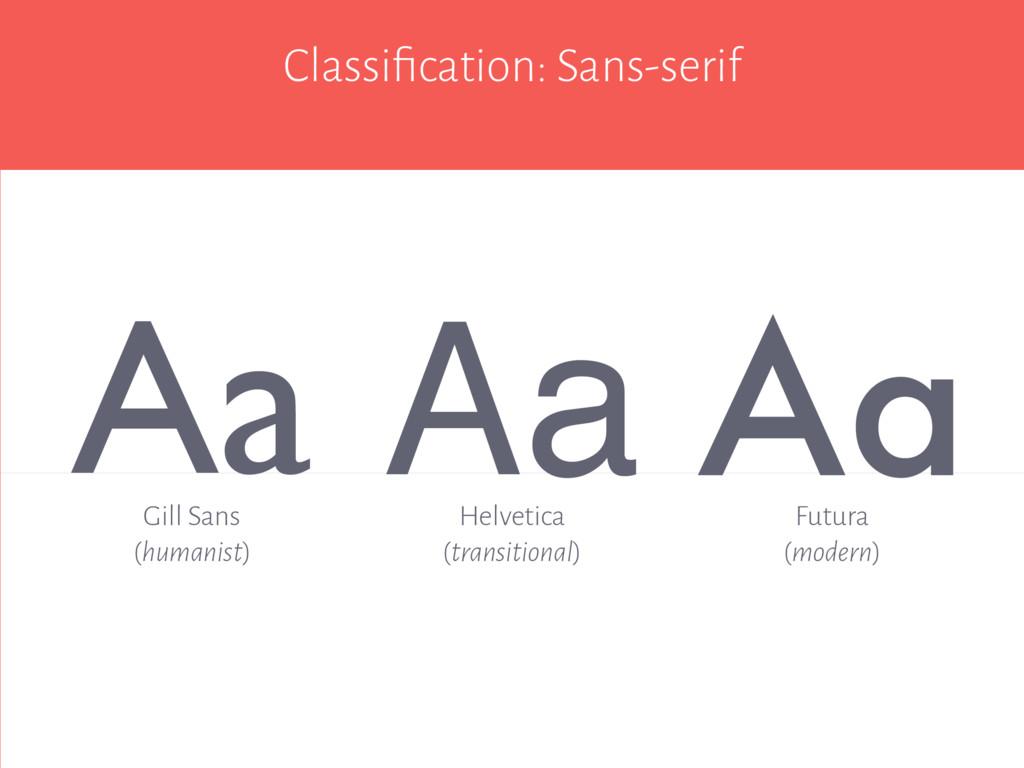 Classification: Sans-serif Aa Aa Aa Helvetica (t...