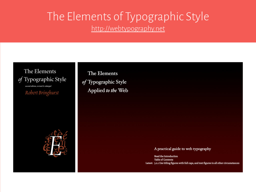 The Elements of Typographic Style http://webtyp...