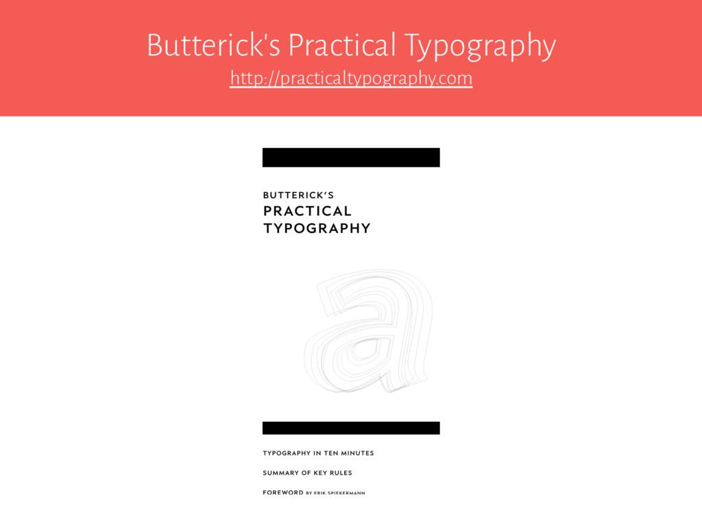 Butterick's Practical Typography http://practic...