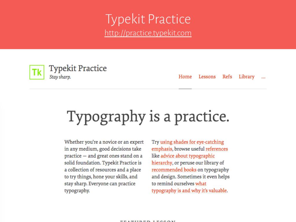 Typekit Practice http://practice.typekit.com
