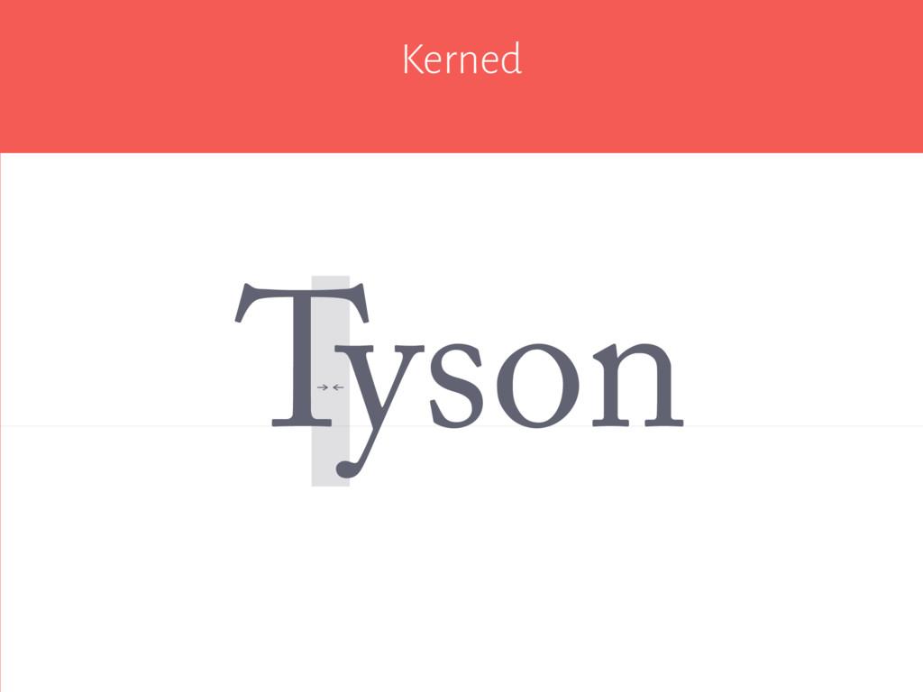 Kerned yson T