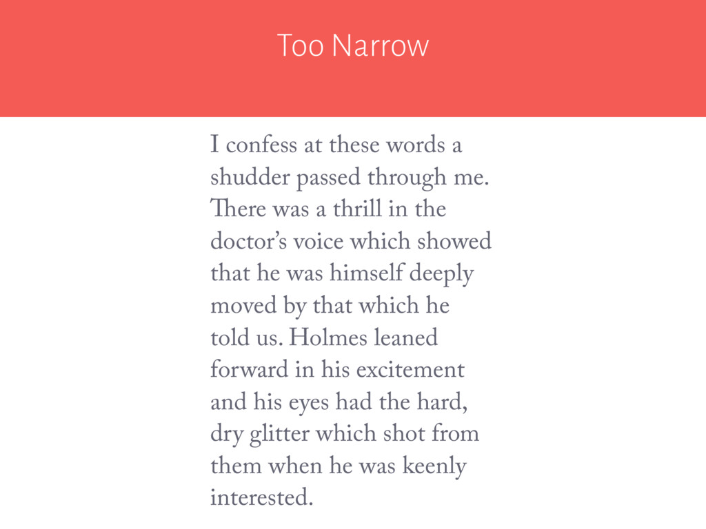 Too Narrow I confess at these words a shudder p...