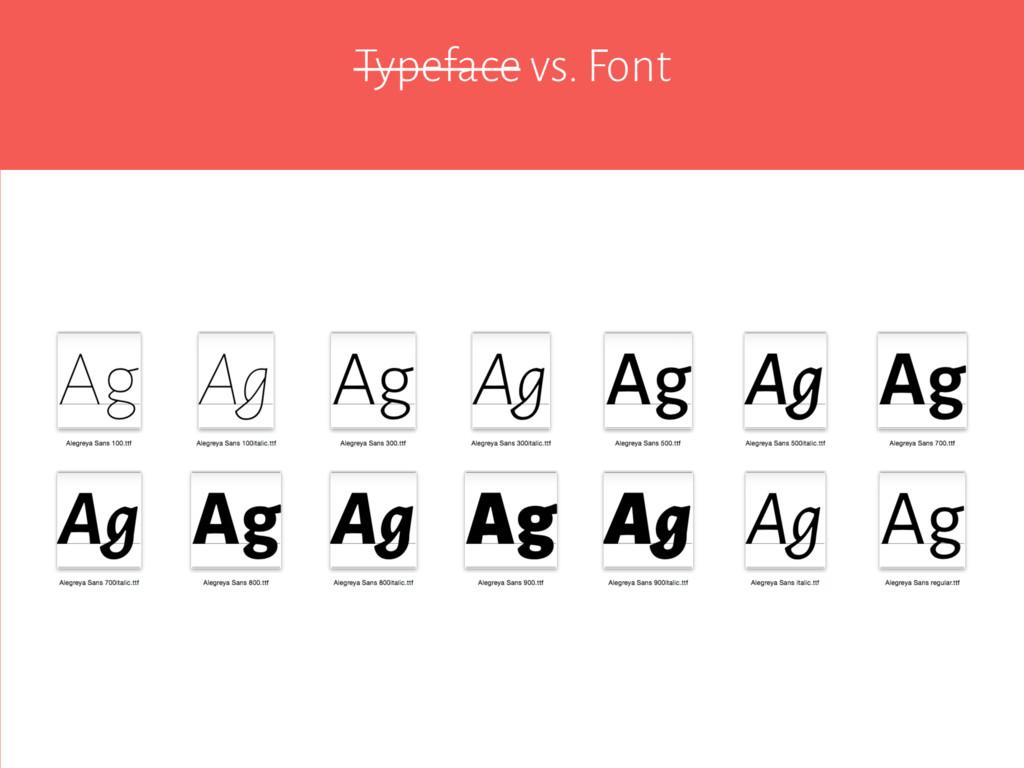 Typeface vs. Font