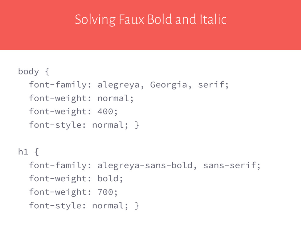 Solving Faux Bold and Italic body { font-family...