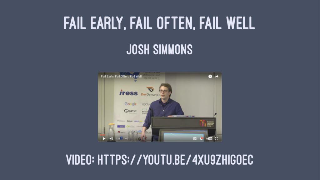 FAIL EARLY, FAIL OFTEN, FAIL WELL JOSH SIMMONS ...