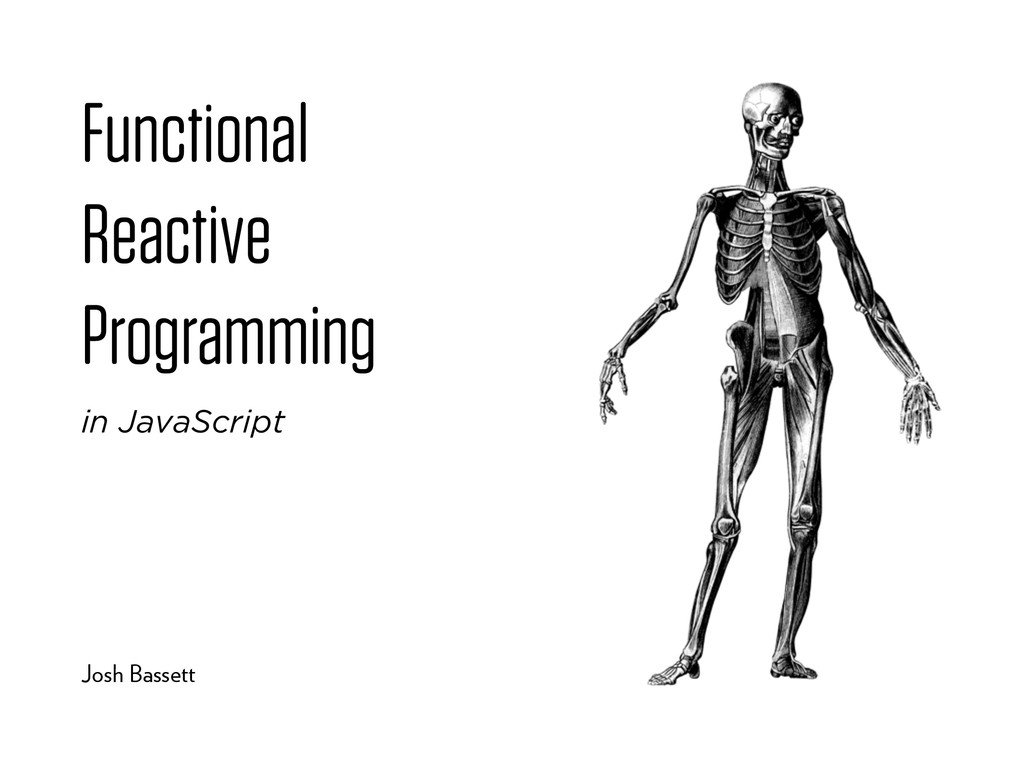 Functional Reactive Programming Josh Bassett in...