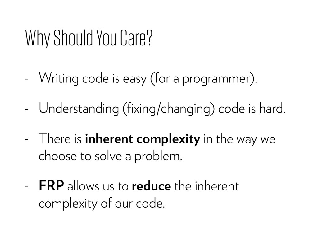 Why Should You Care? - Writing code is easy (fo...
