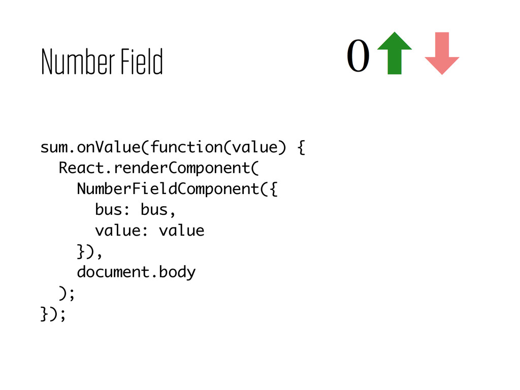 Number Field sum.onValue(function(value) {