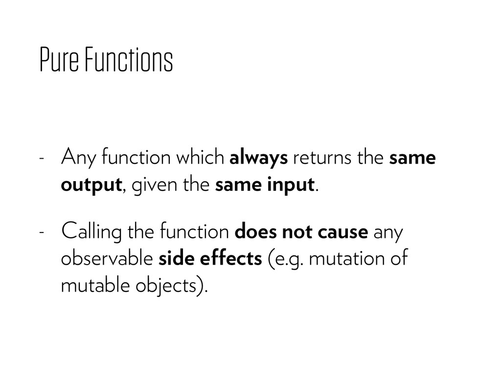 Pure Functions - Any function which always retu...