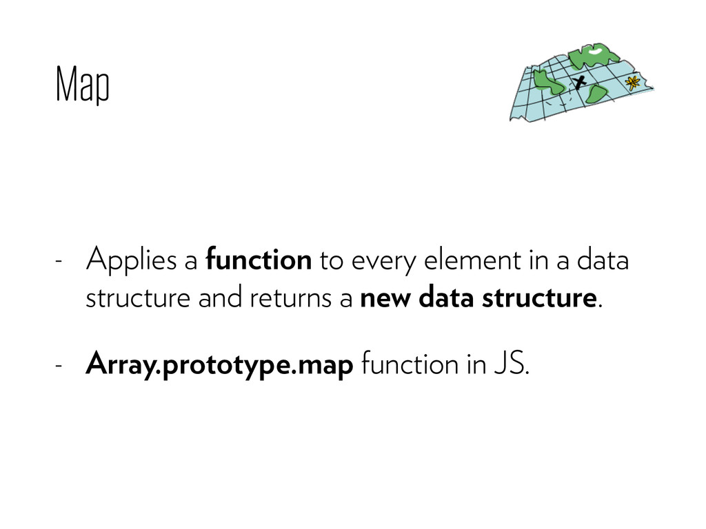 Map - Applies a function to every element in a ...
