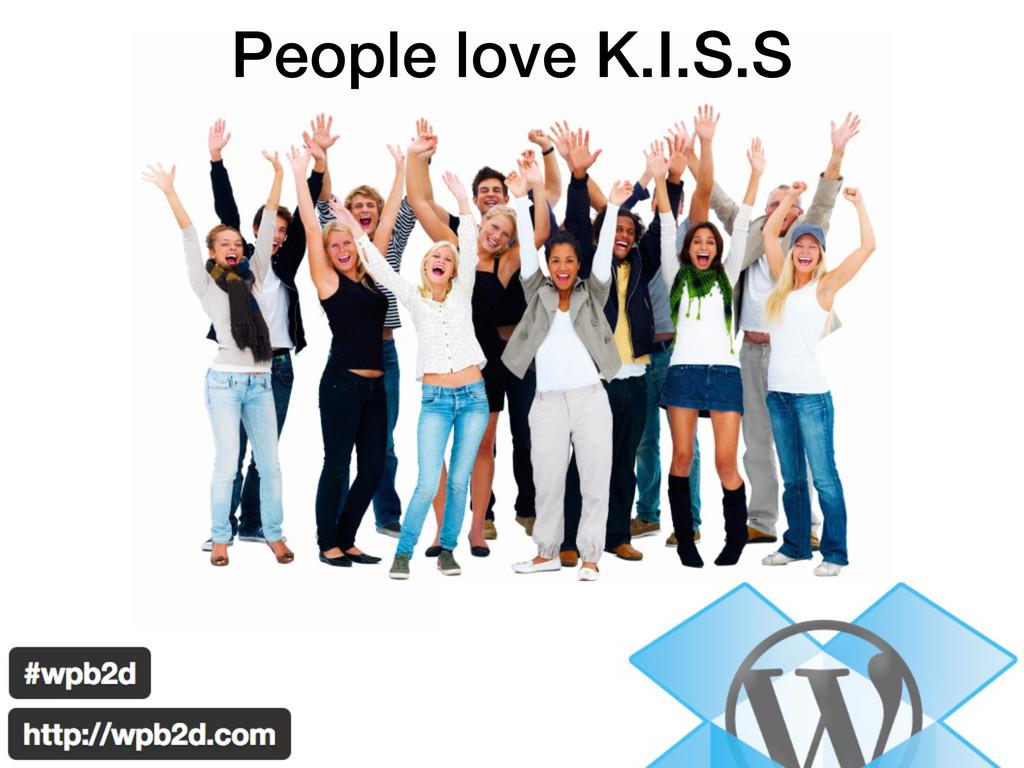 People love K.I.S.S