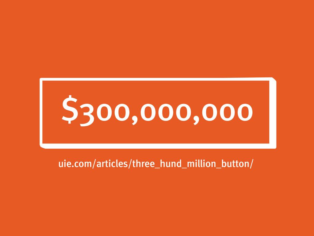 $300,000,000 uie.com/articles/three_hund_millio...