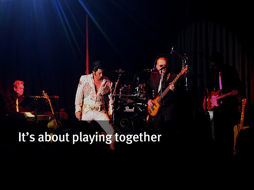 It's about playing together