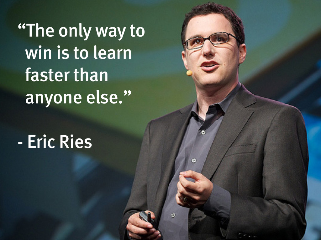 """""""The only way to win is to learn faster than an..."""