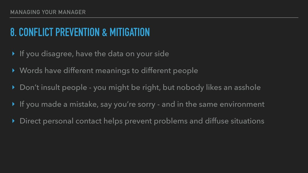 8. CONFLICT PREVENTION & MITIGATION ‣ If you di...