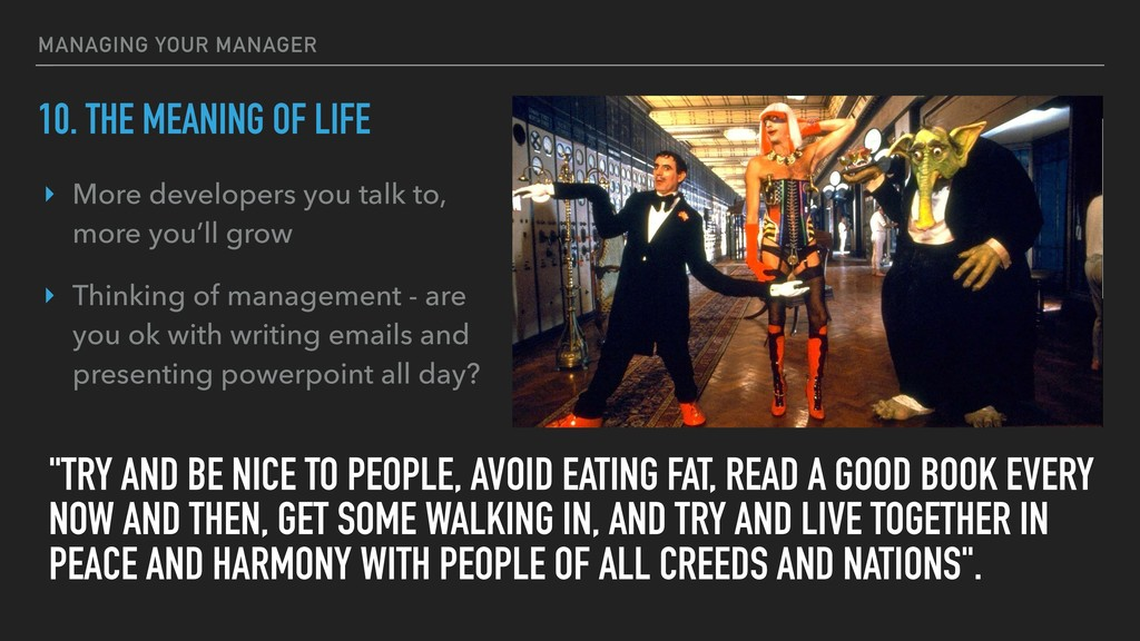 10. THE MEANING OF LIFE ‣ More developers you t...