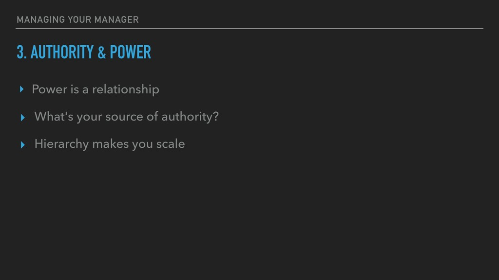 3. AUTHORITY & POWER ‣ Power is a relationship ...