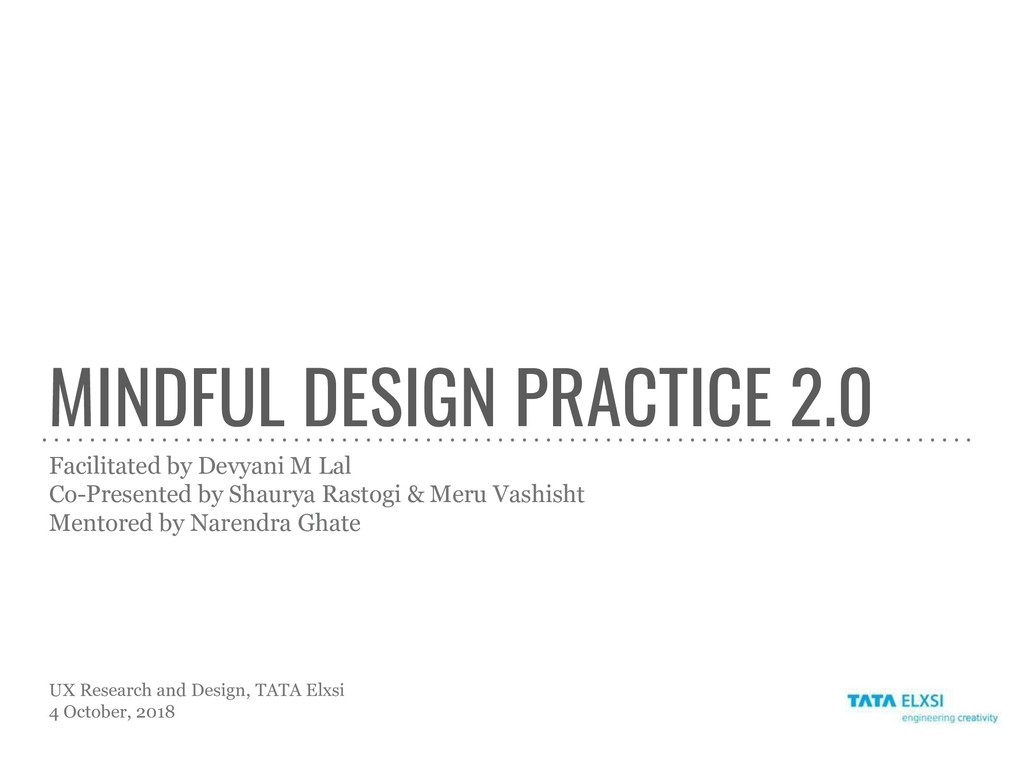 MINDFUL DESIGN PRACTICE 2.0 Facilitated by Devy...