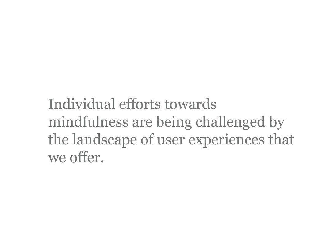 Individual efforts towards mindfulness are bein...
