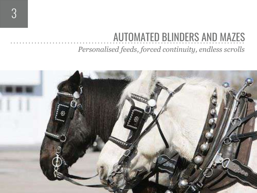 AUTOMATED BLINDERS AND MAZES Personalised feeds...