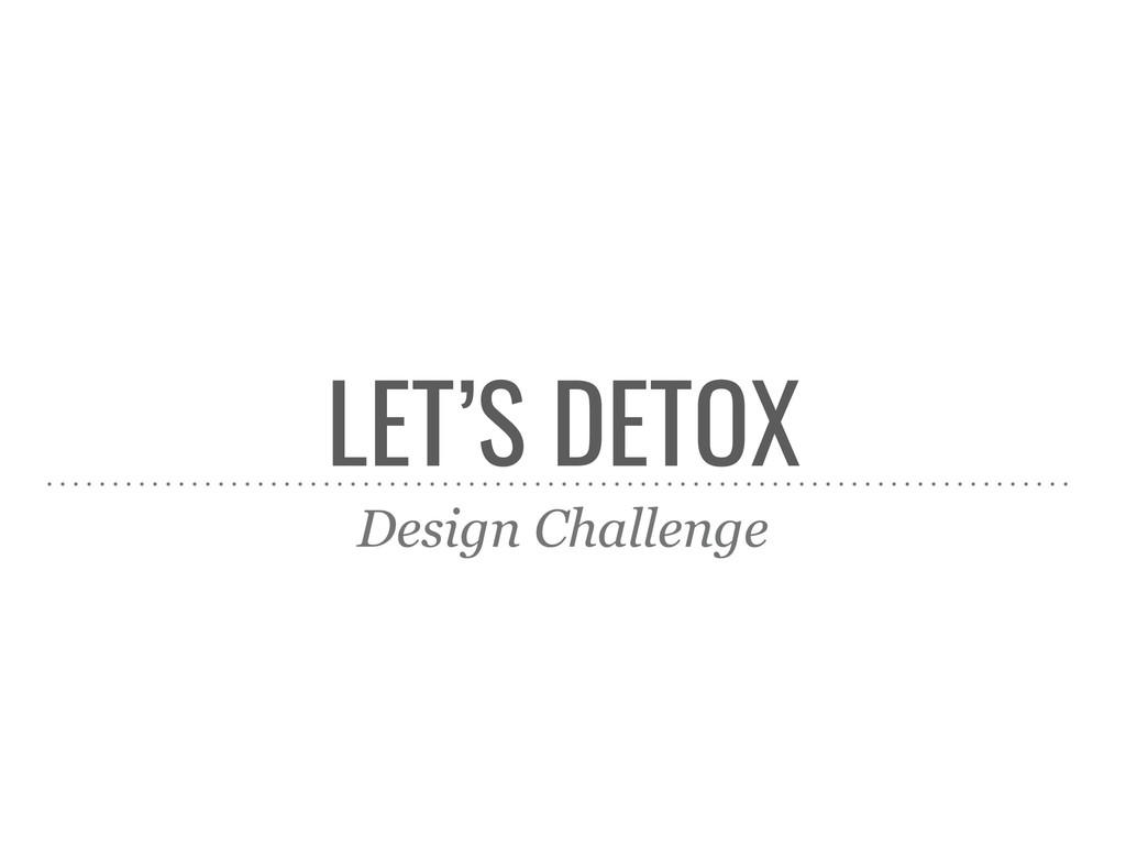 LET'S DETOX Design Challenge