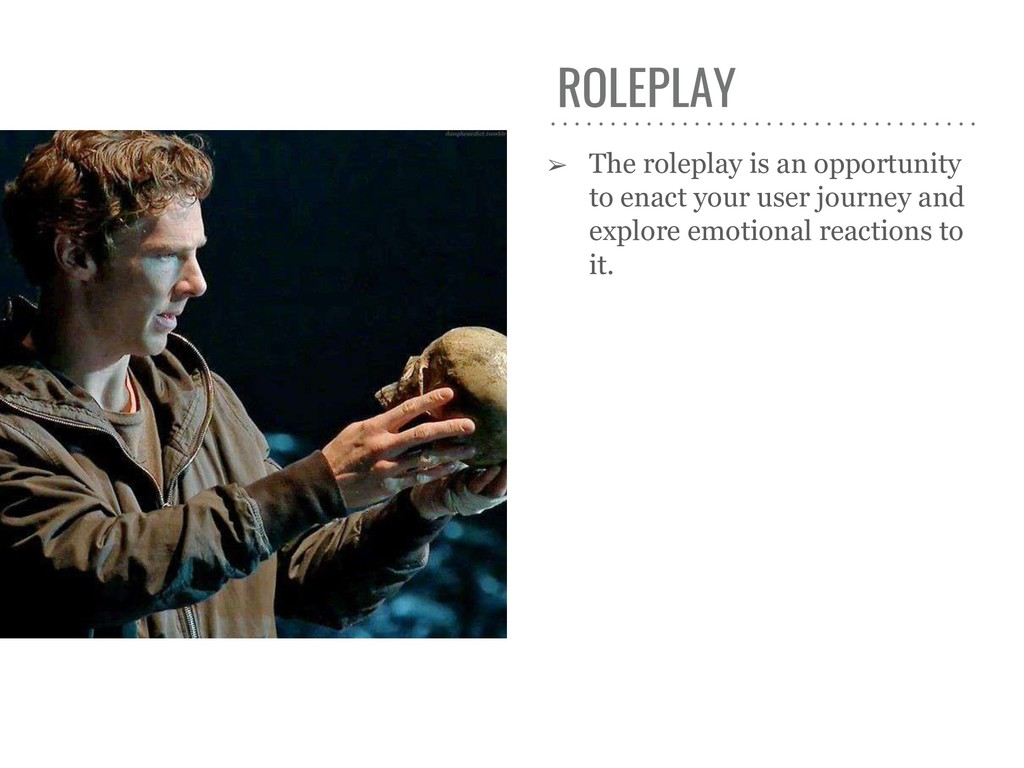 ROLEPLAY ➢ The roleplay is an opportunity to en...