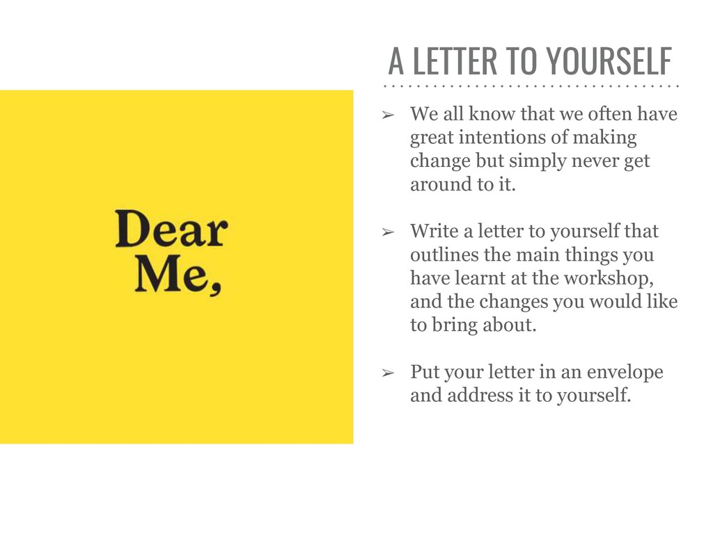 A LETTER TO YOURSELF ➢ We all know that we ofte...