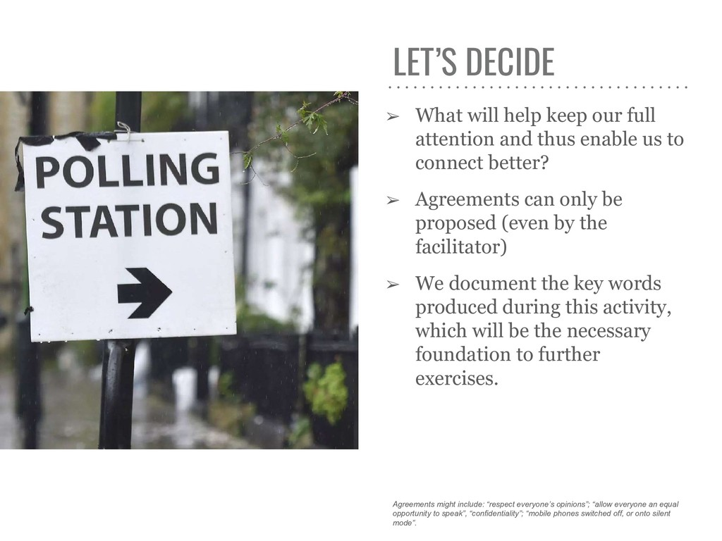 LET'S DECIDE ➢ What will help keep our full att...