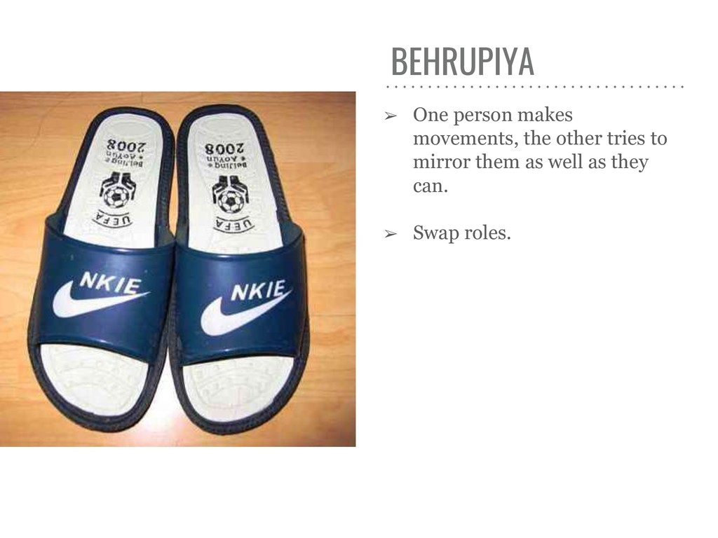 BEHRUPIYA ➢ One person makes movements, the oth...
