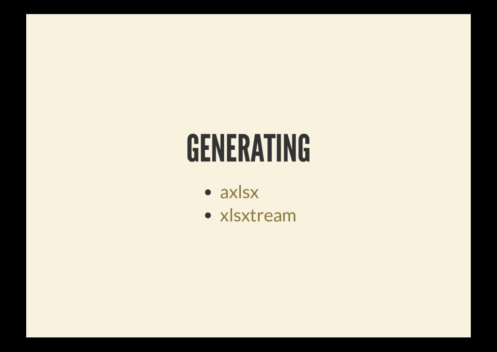 GENERATING GENERATING axlsx xlsxtream