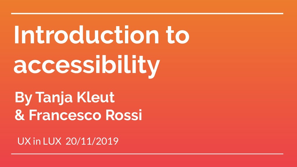Introduction to accessibility UX in LUX 20/11/2...