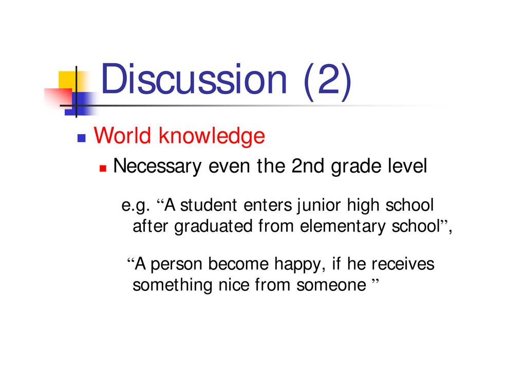 "Discussion (2) "" World knowledge "" Necessary ev..."
