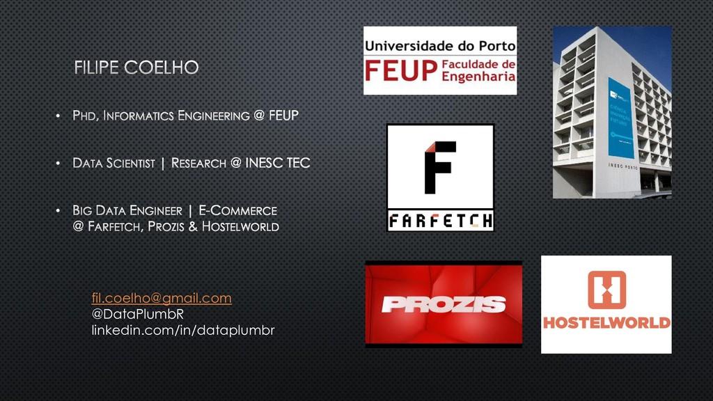 • • • fil.coelho@gmail.com @DataPlumbR linkedin...