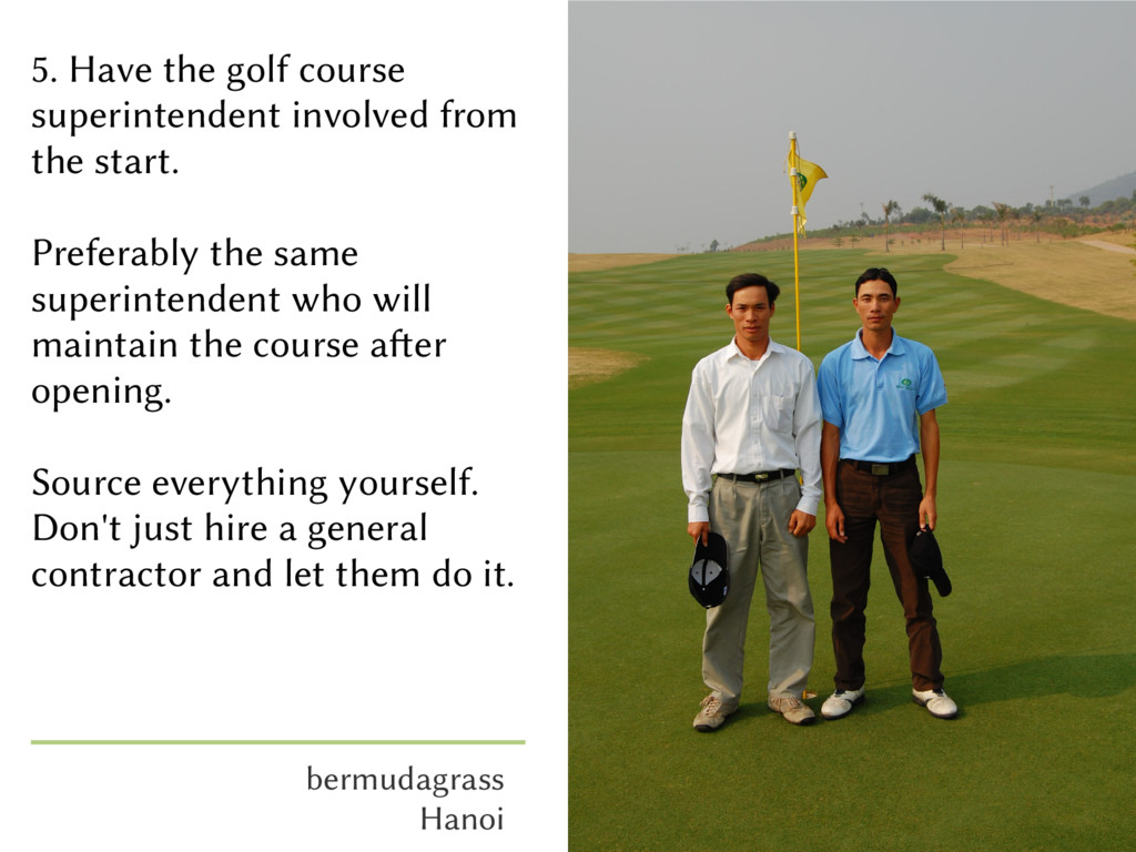 5. Have the golf course superintendent involved...