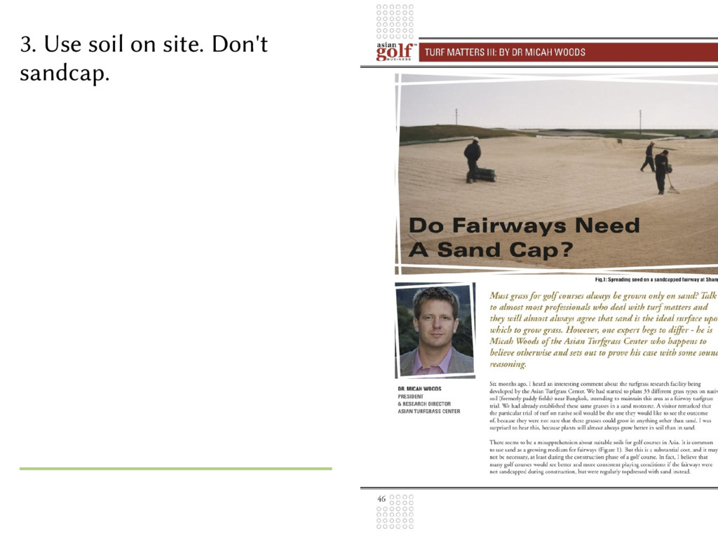 3. Use soil on site. Don't sandcap.