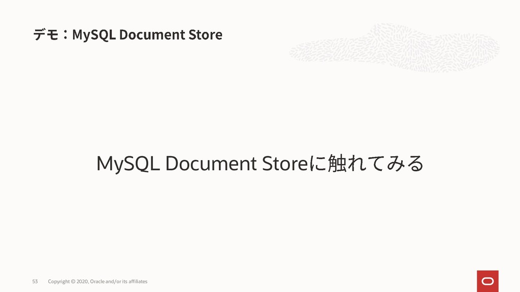 MySQL Document Store Copyright © 2020, Oracle a...