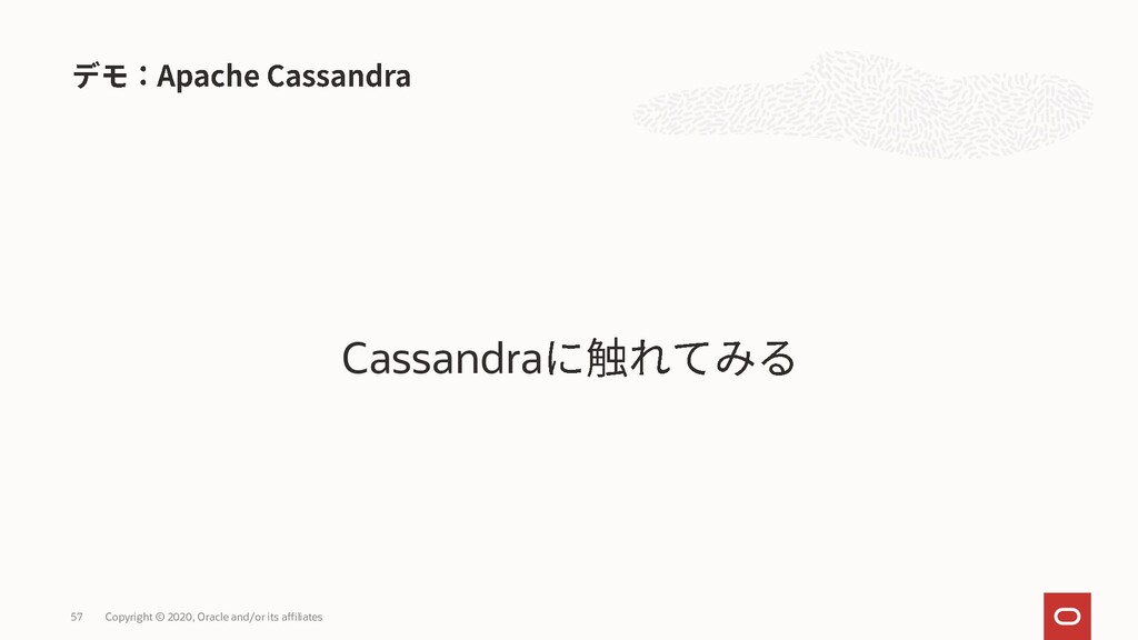 Cassandra Copyright © 2020, Oracle and/or its a...