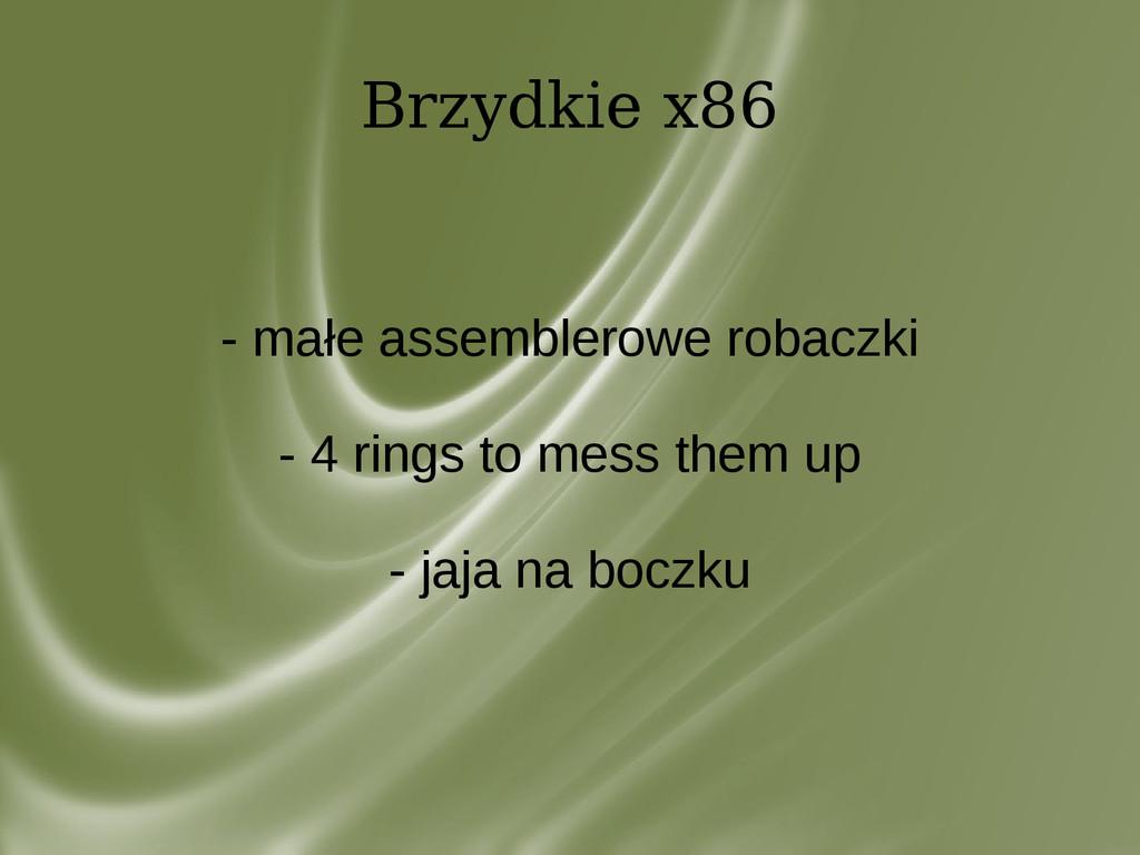 Brzydkie x86 - małe assemblerowe robaczki - 4 r...