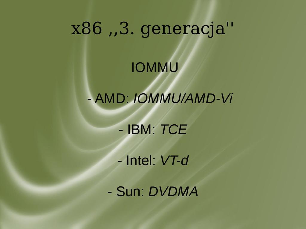 x86 ,,3. generacja'' IOMMU - AMD: IOMMU/AMD-Vi ...