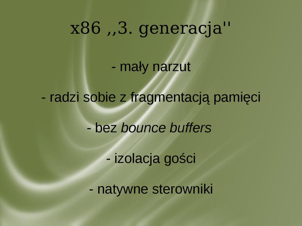 x86 ,,3. generacja'' - mały narzut - radzi sobi...