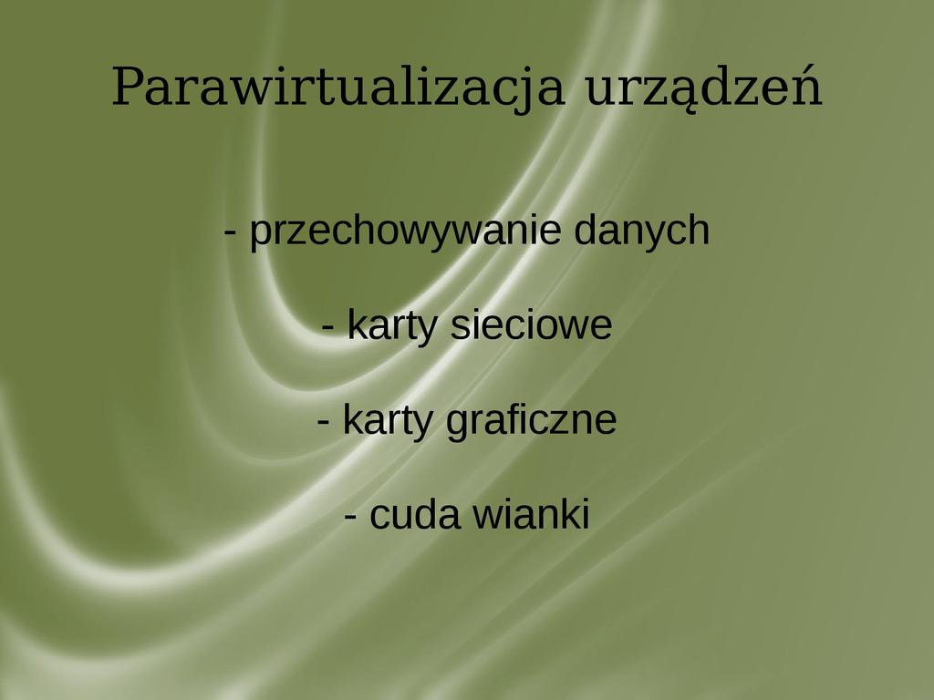 Parawirtualizacja urządzeń - przechowywanie dan...