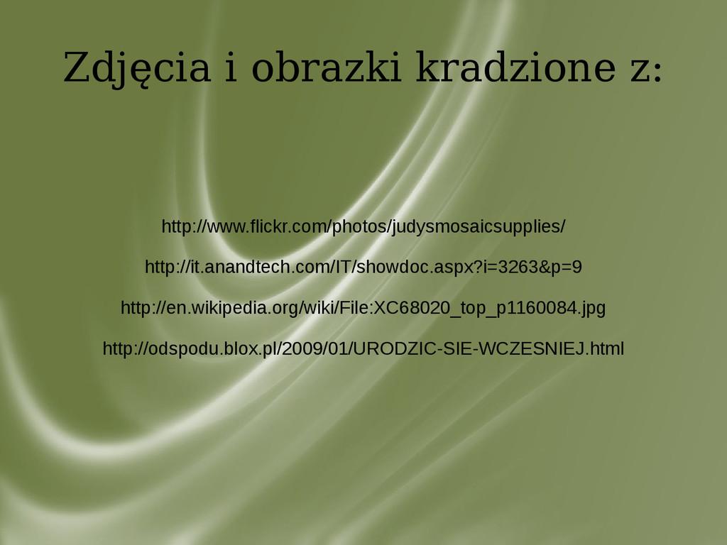 Zdjęcia i obrazki kradzione z: http://www.flick...