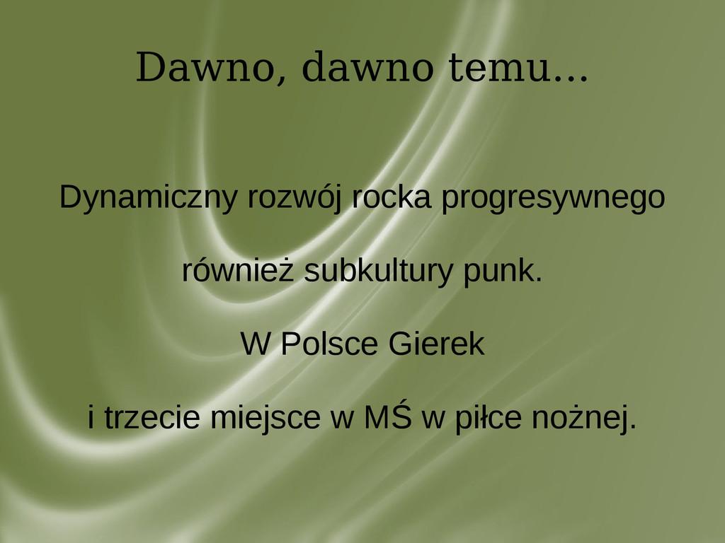 Dawno, dawno temu... Dynamiczny rozwój rocka pr...