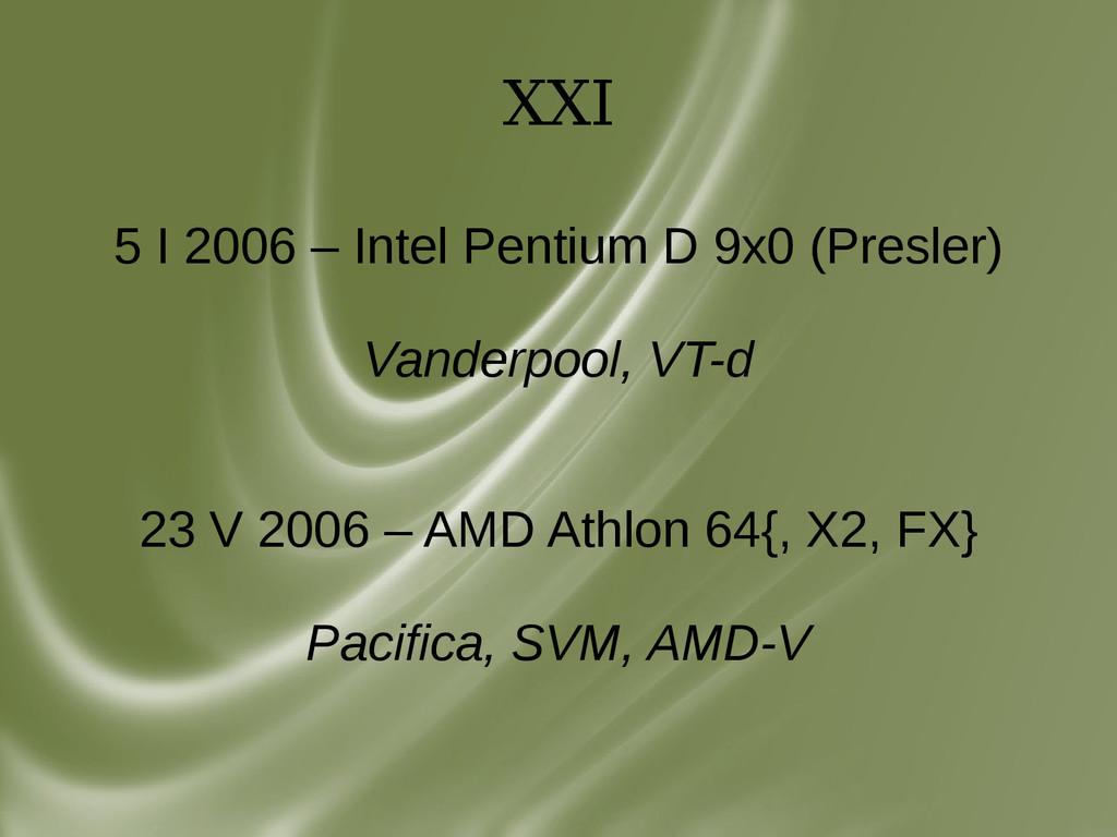 XXI 5 I 2006 – Intel Pentium D 9x0 (Presler) Va...
