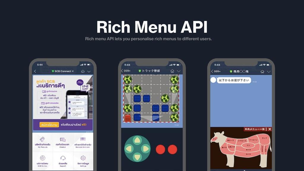 Rich Menu API Rich menu API lets you personalis...
