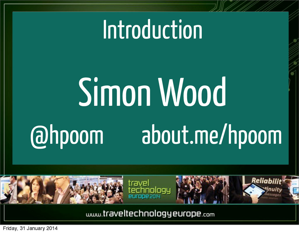 Introduction Simon Wood @hpoom about.me/hpoom F...