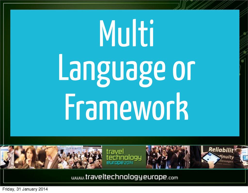 Multi Language or Framework Friday, 31 January ...