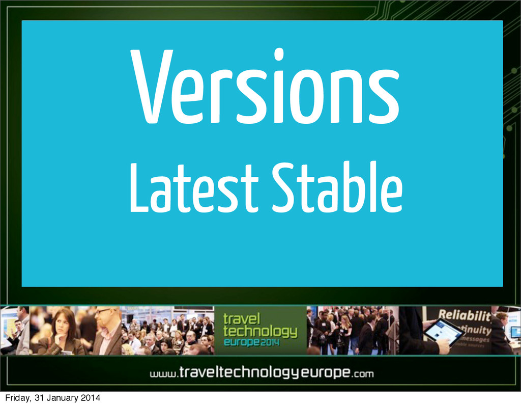 Versions Latest Stable Friday, 31 January 2014