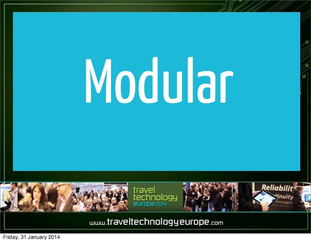 Modular Friday, 31 January 2014