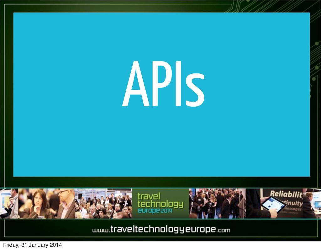 APIs Friday, 31 January 2014